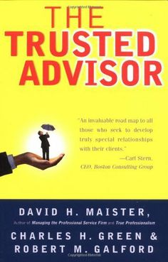 The Trusted Advisor by David H. Maister, http://www.amazon.com/dp/0743212347/ref=cm_sw_r_pi_dp_cEZYrb09BRK48
