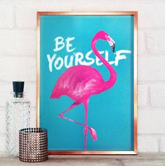 For the Powder Room. Be Yourself Flamingo Print