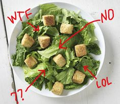 Your ideal salad ratio is 40% croutons and 60% of that other stuff.