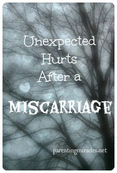 Unexpected Hurts After a Miscarriage