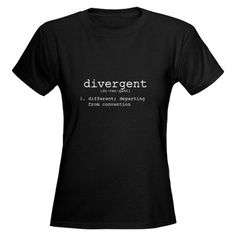 Divergent definition tee. If you do a search there are also definitions for the factions - Amity, Candor, Erudite, Dauntless and Abnegation