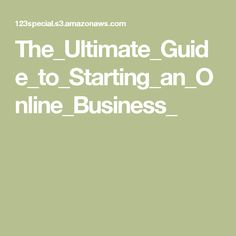 The_Ultimate_Guide_to_Starting_an_Online_Business_