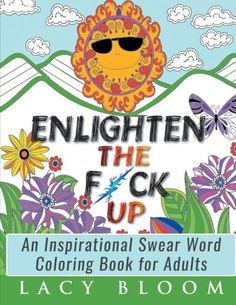 Amazon Enlighten The Fck Up An Inspirational Swear Word Coloring Book For
