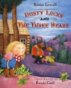 Dusty Locks and the Three Bears by Susan Lowell. A Western-style retelling of the traditional tale about a little girl who finds the house of bear family and makes herself at home.