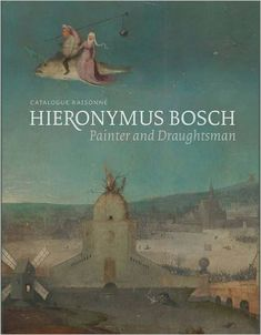 Hieronymus Bosch, Painter and Draughtsman: Catalogue Raisonne: Amazon.co.uk: Matthijs Ilsink, Jos Koldeweij, Ron Spronk, Luuk Hoogstede: 9780300220148: Books    New from ~£ 73 (Saxo: 880,-)