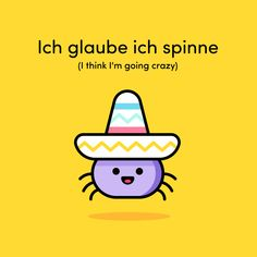 Ich glaube ich spinne Sometimes, German idioms make a lot of sense, and sometimes you can't understand the origin of the expression. This one counts towards the latter. When you feel you're going crazy, in German you literally say 'I believe I spider'. German Grammar, German Language Learning, Idioms, Going Crazy, German Humour, Vocabulary, Germany, How Are You Feeling, Writing