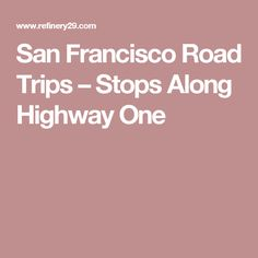 San Francisco Road Trips – Stops Along Highway One