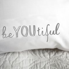 Single pillow case featuring a hand drawn messages in dark grey ink.  This pillowcase will remind you that you are beautiful!  Be you + be beautiful= beYoutiful!