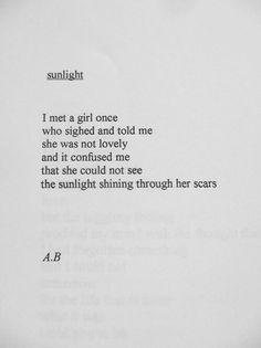 Sunlight through her scars...