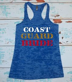 Coast Guard Bride Girlfriend Wifey Tank Top by strongconfidentYOU, $22.00