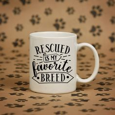 If you support rescue dogs and cats, then you will love this coffee mug. Rescued is my favorite breed, Rescue animals, pet owner gift