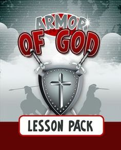 Lesson Pack Covering the Armor of God.  Geared towards kids 4-12 years old.