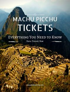 Everything You Need to Know About Machu Picchu Tickets: Top 10 FAQ's Answered | Peru Travel Now Blog | Peru Travel Blog by Peru Travel Now