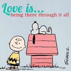 Love is being there through it all