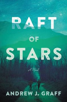 Raft of Stars: A Novel by Andrew J. Graff, Hardcover | Barnes & Noble® Book Club Books, New Books, Good Books, Books To Read, Book Lists, Date, Misfits Characters, Coming Of Age, Fiction Books