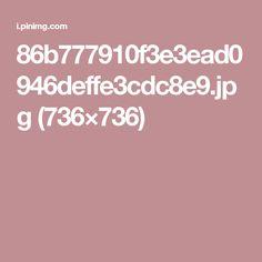 86b777910f3e3ead0946deffe3cdc8e9.jpg (736×736)