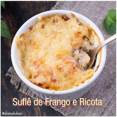 Deliciosos Suflê de Frango e Ricota Dukan para aFase Ataque e Quintas proteicas! Confira a receita!