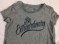 Girls Old Navy Be Extraordinary T-Shirts Size Small (6-7) Gray Short Sleeve S166 #OldNavy #TShirt #Casual