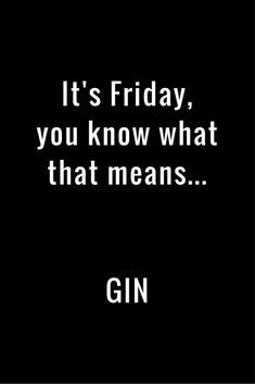 - Best Picture For good morning Funny For Your Taste You are looking for something, a - Friday Quotes Humor, Funny Quotes, Drunk Quotes, Tgif Funny, Hilarious, Brockmans Gin, Gin Bar, Fun Weekend Quotes, Days Of A Week