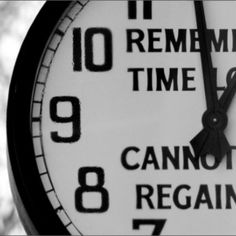 What you make of your time matters. The Time Is Now, Strategic Planning, Shit Happens, How To Make