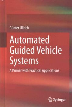 Automated Guided Vehicle Systems: A Primer With Practical Applications
