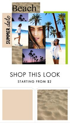 """""""Summer date Beach"""" by mstrendy01 ❤ liked on Polyvore featuring beach and summerdate"""