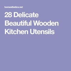 28 Delicate Beautiful Wooden Kitchen Utensils