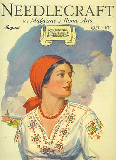 1931 Cover Needlework John Edwin Jackson Folk Art Romania Embroidery D - Period Paper Folk Embroidery, Embroidery Stitches, Embroidery Patterns, Learn Embroidery, Embroidery Dress, 20th Century Women, Magazine Art, Magazine Covers, Vintage Travel Posters