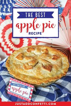 It's almost the 4th of July! Today I have the most delicious apple pie recipe to share with you. This apple pie recipe has been in our family for generations and it's one of my all-time favorites. There is nothing more American than apple pie so I thought, in honor of 4th of July, this would be a perfect time to share this amazing recipe. #applepie #applepierecipe #yum #deliciousrecipe #JustAddConfetti