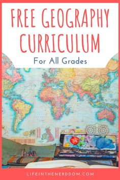 Free Geography Curriculum for All Grades - Life in the Nerddom What Is Geography, Geography Lesson Plans, Geography Worksheets, Geography Activities, Geography For Kids, World Geography Lessons, Physical Geography, Kids Worksheets, Social Studies Curriculum