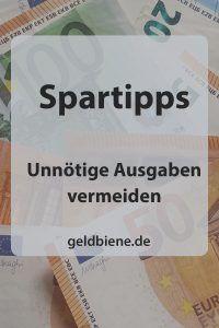 Sparideen und Spartipps: Unnötige Ausgaben vermeiden und viel Geld sparen im Alltag und im Haushalt - laufende Kosten senken