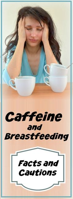 Caffeine and Breastfeeding Facts and Cautions - How much caffeine is ok?