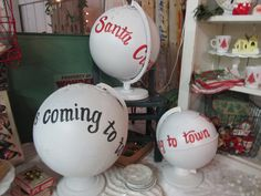 Santa Clause is coming to town...globes!