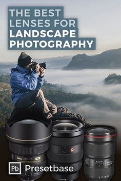 What are the best lenses for landscape photography? Photography tips and tricks by Presetbase Lightroom Presets for Landscape and Travel Photography