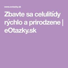 Zbavte sa celulitídy rýchlo a prirodzene | eOtazky.sk