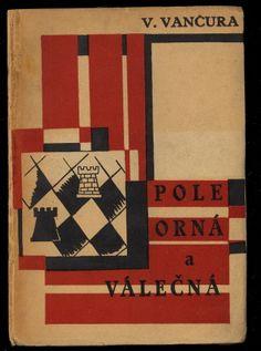 Vančura Vladislav. Pole orná a válečná. J.Fromek Odeon, Praha, 1925. Cover design by Karel Teige