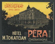 Tokatlıyan Oteli - Hotel M. Tokatlian - Pera, Constantinople.