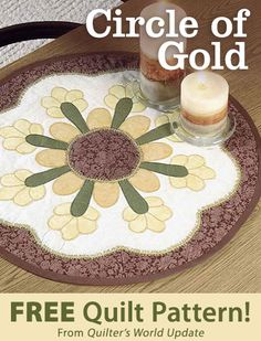Circle of Gold Download from Quilter's World newsletter. Click on the photo to access the free pattern. Sign up for this free newsletter here: AnniesEmailUpdates.com.
