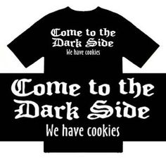 Funny T-Shirts (Come To The Dark Side We Have Cookies) Humorous Slogans Comical Sayings Shirt; Great Gift Ideas for Adults, Men, Boys, Youth, & Teens, Collectible Novelty Shirts $12.95