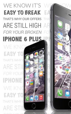 We know the iPhone 6 Plus is easy to break...but don't worry, we'll still buy it from you!