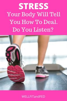 d33e5452825b8 Stress  Your Body Will Tell You How To Deal. Do You Listen