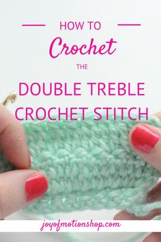"HOW TO: Crochet the ""Double treble crochet stitch"" (Joy of Motion)"
