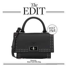 """The Edit: Givenchy Shark Tooth Mini Bag"" by polyvore-editorial ❤ liked on Polyvore featuring theedit"