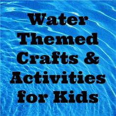 Water Themed Crafts and Activities. #water #crafts #hotweather #kids