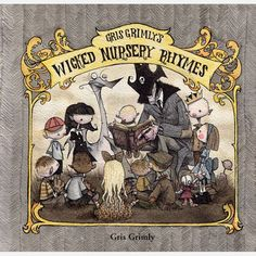 Wicked Nursery Rhymes  - My Halo would SOOO love this book!