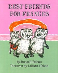 Best Friends for Frances (Frances the Badger) by Russell Hoban, Lillian Hoban (Illustrator)