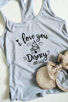 I love you to Disney and back Shirt   Disney Shirt   Disneyland   Walt Disney World #Ad