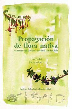 Propagación de flora nativa experiencias y relatos desde el sur de Chile
