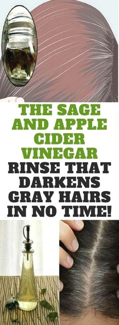 The Sage And Apple Cider Vinegar Rinse That Darknes Gray Hairs In No Time!  Exceptional