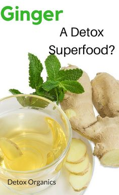 Healthy Men Is ginger a detox superfood? Natural Liver Detox, Detox Your Liver, Healthy Man, Healthy Detox, Diet Detox, Healthy Living, Detox Tips, Detox Recipes, Healthy Recipes